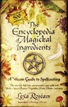 Encyclopedia of Magickal Ingredients by Lexa Rosean