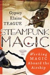 Steampunk Magic by Gypsey Elaine Teague