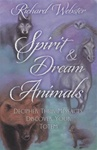 Spirit and Dream Animals by Richard Webster